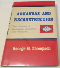Arkansas and Reconstruction: The Influence of Geography, Eco....HB (SKU# 1900)