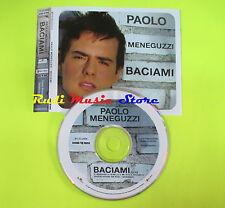 CD Singolo PAOLO MENEGUZZI Baciami 2004 italy PROMO RICORDI lp mc dvd vhs (S9)