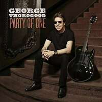 George Thorogood - Fête De One Neuf CD