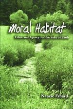 Moral Habitat: Ethos and Agency for the Sake of Earth (Suny Series on Religion