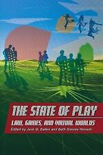 The State of Play: Law, Games, and Virtual Worlds (Paperback or Softback)