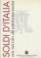 LT- SOLDI D'ITALIA UN SECOLO DI CARTAMONETA CATALOGO -- PARMA--- 1996- B- ZFS375