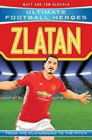 Zlatan (Ultimate Football Heroes) - Collect Them All! by Oldfield, Matt & Tom, N