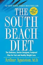 The South Beach Diet : The Delicious, Doctor-Designed, Foolproof Plan for...