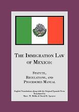 The Immigration Law of Mexico : Statute, Regulations, and Procedures Manual...