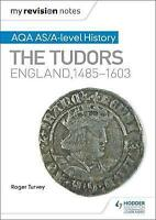 My Revision Notes: AQA AS/A-level History: The Tudors: England, 1485-1603 by...