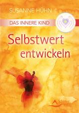 Das Innere Kind - Selbstwert entwickeln, Susanne Hühn