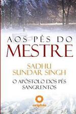 Aos Pes Do Mestre by Sadhu Sundar Singh (2016, Paperback)