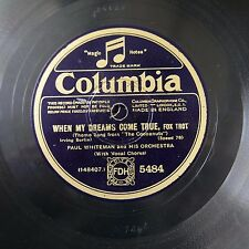 78rpm PAUL WHITEMAN when my dreams come true / reaching for someone & not findin