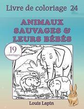 Livre de Coloriage: Livre de Coloriage Animaux Sauvages and Leurs Bébés : 19...