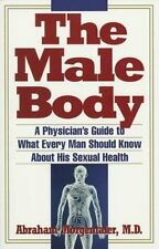 The Male Body: A Physicians Guide to What Every Man Should Know About His Sexua