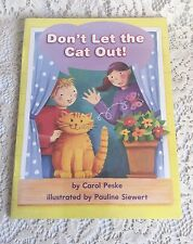 Dont Let The Cat Out by Carol Peske Childrens Books Paperback
