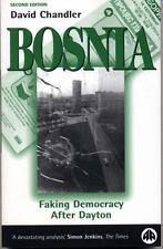 Bosnia: Faking Democracy After Dayton by Chandler, David