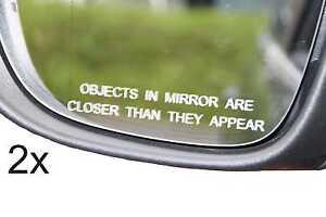 Objects in Mirror are Closer Spiegel Aufkleber Sticker Auto Gravureffekt