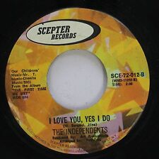 Hear! Northern Soul 45 The Independents - I Love You, Yes I Do / Leaving Me On S