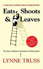 Eats Shoots & Leaves: The Zero Tolerance Approach to Punctuation,Lynne Truss