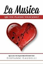 La Musica: Are You Playing Your Song?