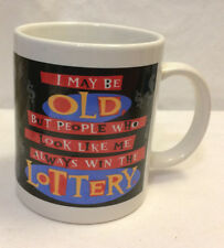 HALLMARK CERAMIC COFFEE MUG / CUP I MAY BE OLD WIN THE LOTTERY SHOEBOX GREETINGS