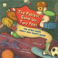 The Fastest Game on Two Feet: And Other Poems About How Sports Began by Low, Al