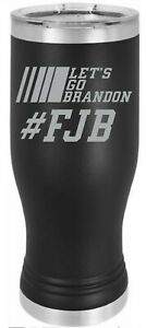 Let's Go Brandon Engraved Pilsner Cup - CLEARANCE PINK, RED OR BLACK Limited Qty