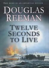 Twelve Seconds To Live By Douglas Reeman. 9780434008742
