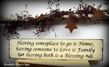 Wooden Sign / Having Someplace To Go Is Home / Home Decor