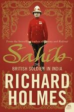 Sahib : The British Soldier in India, 1750-1914 by Richard Holmes (2006, Paperba