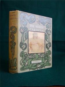 The White Caravan, W.E. Cule Illustrated by Brian Hatton 1914 1st ed.