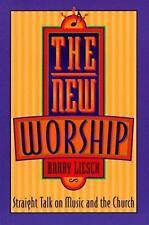 The New Worship : Straight Talk on Music and the Church Barry Liesch 1996 EUC