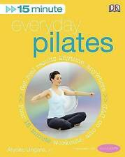 15-Minute Everyday Pilates, Alycea Ungaro