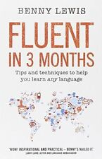 Fluent in 3 Months: Tips and Techniques to Help You Learn Any Language by Benny