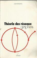 J. KUNTZMANN : THEORIE DES RESEAUX GRAPHES _DUNOD 1972_MATEMATICA_PRIMA EDIZIONE