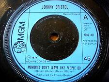 "JOHNNY BRISTOL - MEMORIES DON'T LEAVE LIKE PEOPLE DO  7"" VINYL"