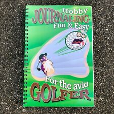 Hobby Journaling Fun & Easy For the Avid Golfer Track Your Rounds Book Journal