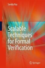Scalable Techniques for Formal Verification by Sandip Ray (2010, Hardcover)