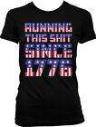 Running This Sh*t Since 1776 - USA Pride Flag  Patriotic Juniors T-shirt