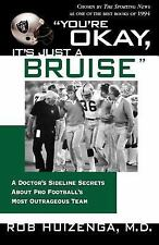 """You're Okay, It's Just a Bruise"" : A Doctor's Sideline Secrets about Pro..."
