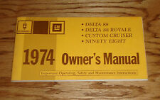 1974 Oldsmobile Delta 88 Custom Cruiser Ninety Eight Owners Operators Manual 74