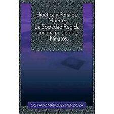 BioéTica Y Pena de Muerte : La Sociedad Regida Por una PulsióN de TháNatos by...