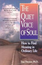 The Quiet Voice of Soul: How to Find Meaning in Ordinary Life by Tian Dayton Ph