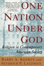 One Nation under God : Religion in Contemporary American Society by Barry A....