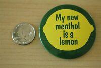 Twist Cigarettes My New Menthol Is A Lemon Vintage Pinback Button #31001