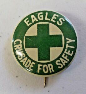 """Vintage Fraternal Order of Eagles Crusade for Safety Pinback Button 1 1/8"""""""