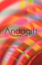 Andagift : Poems of Inspiration, Humour, and Nature by Mary Jane C. Hill...