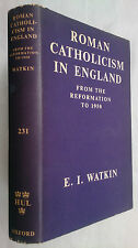 E I WATKIN.ROMAN CATHOLISM IN ENGLAND FROM THE REFORMATION TO 1950.57,OXFORD 231