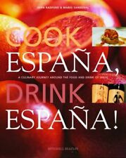 Cook Espana, Drink Espana!: A culinary journey around the food and drink of S.