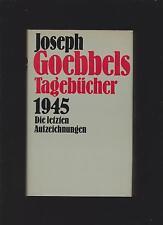 Joseph Goebbels Tagebücher 1945 Die letzten Aufzeichnungen