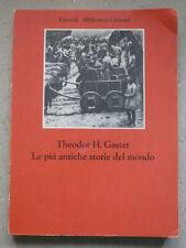 LE PIU ANTICHE STORIE DEL MONDO - THEODOR H. GASTER - EINAUDI 1960 più- A10
