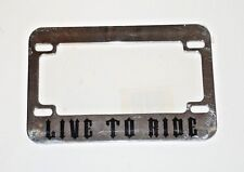 Brand NEW Motorcycle License Plate Frame Metal Chrome Live to Ride 4x7
