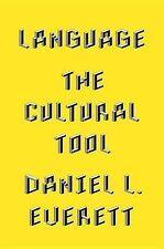 Language: The Cultural Tool by Daniel L Everett (Hardback)